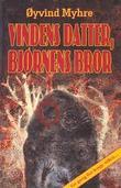 """""""Vindens datter, Bjørnens bror"""" av Øyvind Kvernvold Myhre"""