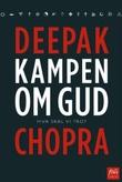 """""""Kampen om Gud - hva skal vi tro?"""" av Deepak Chopra"""