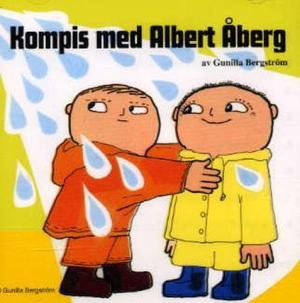 """""""Kompis med Albert Åberg"""" av Gunilla Bergström"""