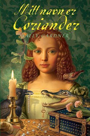 """""""Mitt navn er Coriander"""" av Sally Gardner"""