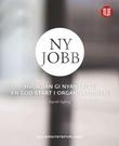 """""""Ny jobb - hvordan gi nyansatte en god start i organisasjonen"""" av Ingvild Sagberg"""