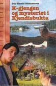 """""""K-gjengen og mysteriet i Kjendisbukta"""" av Geir Harald Johannessen"""