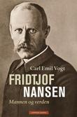 """""""Fridtjof Nansen - mannen og verden"""" av Carl Emil Vogt"""