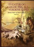 """""""Eventyr og fabler fra all verdens land"""" av Barbara Hayes"""