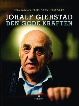 """""""Den gode kraften - snåsamannens egen historie"""" av Joralf Gjerstad"""