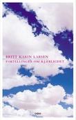 """""""Fortellinger om kjærlighet roman"""" av Britt Karin Larsen"""