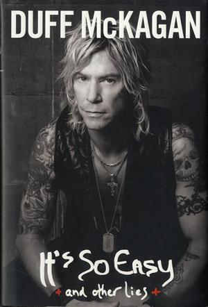 """""""It's so easy, and other lies"""" av Duff McKagan"""
