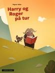 """""""Harry og Roger på tur"""" av Ragnar Aalbu"""