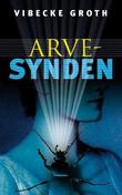 """""""Arvesynden - kriminalroman"""" av Vibecke Groth"""
