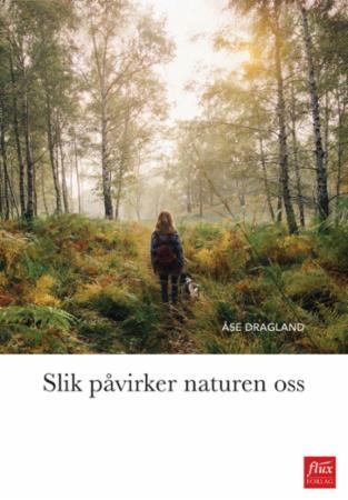"""""""Slik påvirker naturen oss"""" av Åse Dragland"""