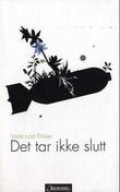 """""""Det tar ikke slutt"""" av Endre Lund Eriksen"""