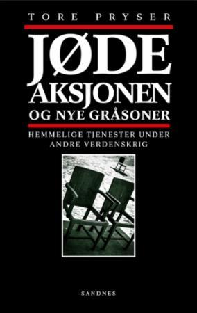 """""""Jødeaksjonen - og nye gråsoner - hemmelige tjenester under andre verdenskrig"""" av Tore Pryser"""