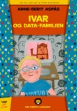 """""""Ivar og data-familien"""" av Anne-Berit Aspås"""