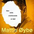 """""""Den siste overlevende er død"""" av Mattis Øybø"""