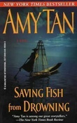"""Saving fish from drowning - a novel"" av Amy Tan"