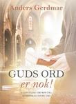 """""""Guds ord er nok! - evangelisk tro kontra romersk-katolsk tro"""" av Anders Gerdmar"""