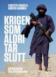 """""""Krigen som aldri tar slutt - reportasjer fra Afghanistan"""" av Carsten Jensen"""