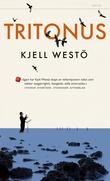 """""""Tritonus - en skjærgårdsfortelling"""" av Kjell Westö"""
