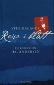 """""""Reise i blått - en roman om H.C. Andersen"""" av Stig Dalager"""