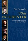 """USAs presidenter fra George Washington til George W. Bush"" av Ole O. Moen"