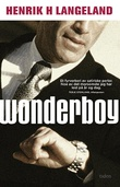 """Wonderboy - roman"" av Henrik H. Langeland"