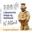 """""""N' Albert - I tjeneste for konge og fedreland"""" av Kjell Aukrust"""