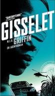 """""""Gisselet en agentroman"""" av W.E.B. Griffin"""