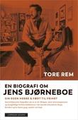 """""""En biografi om Jens Bjørneboe - Sin egen herre og Født til frihet"""" av Tore Rem"""