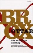 """""""Vår kollektive dårskap hvordan perverteres den norske offentlige samtalen?"""" av Ottar Brox"""