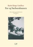 """""""Far og Sachsenhausen"""" av Karin Kinge Lindboe"""
