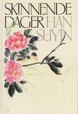 """""""Skinnende dager ; Fortryllelsens by"""" av Suyin Han"""