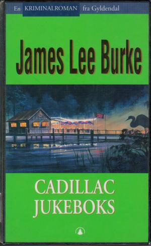 """""""Cadillac jukeboks"""" av James Lee Burke"""