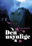 """""""Den usynlige"""" av Lise Indahl"""