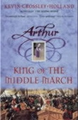 """Arthur - king of the middle march"" av Kevin Crossley-Holland"