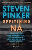 """""""Opplysning nå - et forsvar for fornuften, vitenskapen, humanismen og fremskrittet"""" av Steven Pinker"""