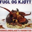 """""""Kokkelandslagets favoritter fugl og kjøtt"""" av Hugo Lauritz Jenssen"""