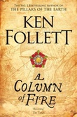 """A column of fire"" av Ken Follett"