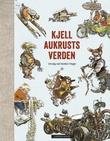"""Kjell Aukrusts verden"" av Kjell Aukrust"