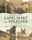 """""""Land, makt og følelser - stats- og nasjonsbygging"""" av Frank Aarebrot"""