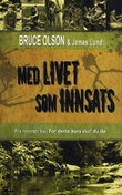 """Med livet som innsats"" av Bruce Olson"