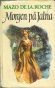 """Jalna. Bd. 2 - morgen på Jalna"" av Mazo De la Roche"