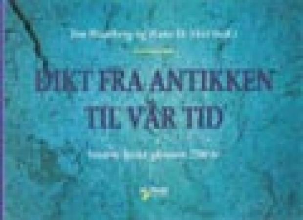 """""""Dikt fra antikken til vår tid - Vestens lyrikk gjennom 2700 år"""" av Jon Haarberg"""