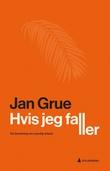 """Hvis jeg faller - en beretning om usynlig arbeid"" av Jan Grue"