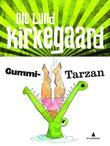 """""""Gummi-Tarzan"""" av Ole Lund Kirkegaard"""