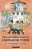 """When the robbers came to Cardamom town"" av Thorbjørn Egner"
