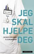 """""""Jeg skal hjelpe deg - en sykepleiers farvel til eldreomsorgen"""" av Vigdis J. Reisæter"""