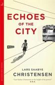 """""""Echoes of the city"""" av Lars Saabye Christensen"""