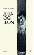 """""""Julia og Leon - roman"""" av Majken van Bruggen"""