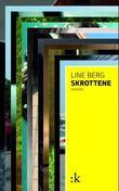 """""""Skrottene - noveller"""" av Line Berg"""