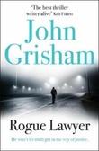 """Rogue lawyer"" av John Grisham"